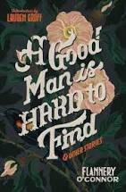 A GOOD MAN IS HARD TO FIND AND